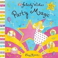 Party Magic (felicity Wishes)