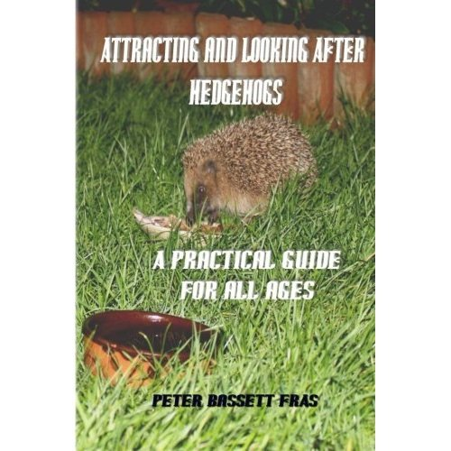 Attracting & Looking After Hedgehogs