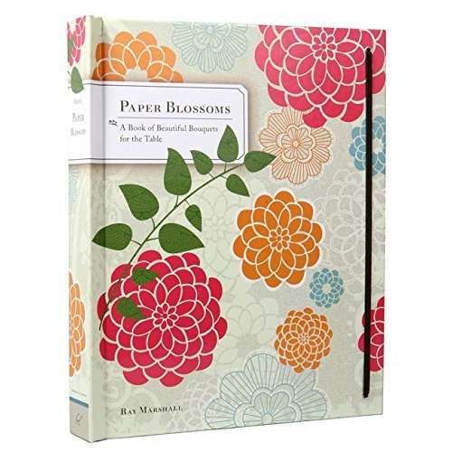 Paper Blossoms: A Pop-up Book: A Pop-up Book of Beautiful Bouquets