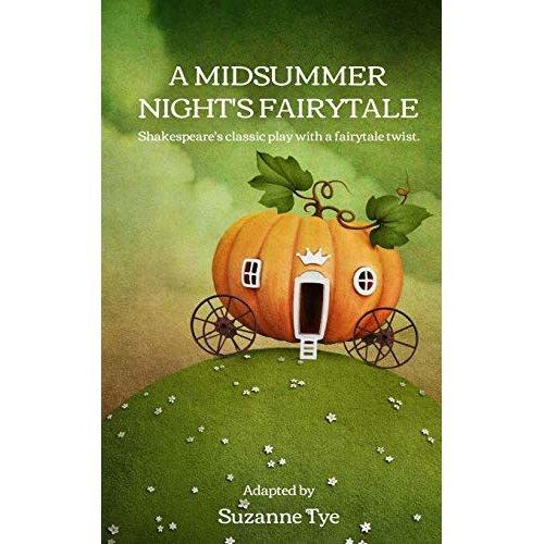 A Midsummer Night's Fairytale: Shakespeare's classic play with a fairytale twist