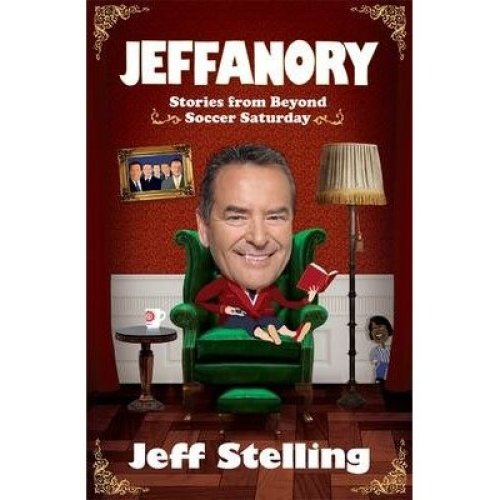Jeffanory: Stories from Beyond Soccer Saturday