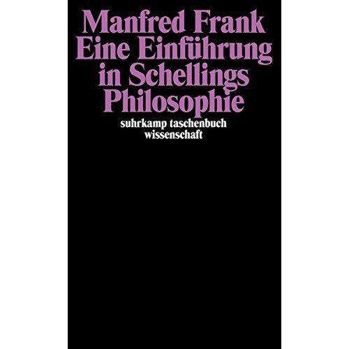 Eine Einführung in Schellings Philosophie.