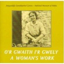 O'r Gwaith I'r Gwely: A Woman's Work