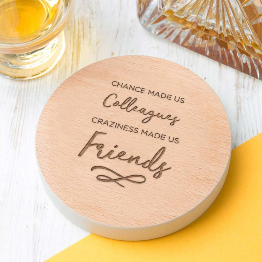 Made Us Colleagues Craziness Friends Colleague Coaster Gift