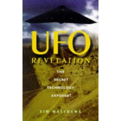 UFO Revelation: The Secret Technology Exposed