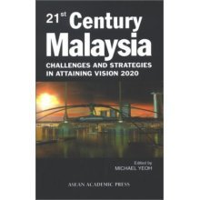 21st Century Malaysia: Challenges and Strategies in Attaining Vision 2020
