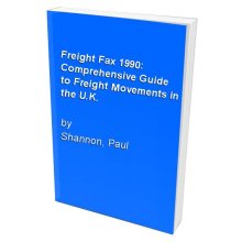 Freight Fax 1990: Comprehensive Guide to Freight Movements in the U.K.