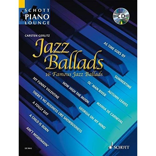 Jazz Ballads: 16 Famous Jazz Ballads for Piano: 16 Famous Jazz Standards