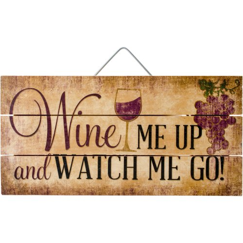 "Highland Woodcrafters 12""X6"" Wood Slatted Sign-Wine Me Up And Watch Me Go"