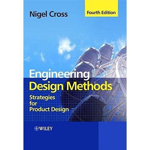 Engineering Design Methods 4e: Strategies for Product Design