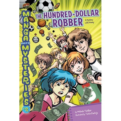 The Hundred-Dollar Robber: A Mystery with Money (Manga Math Mysteries (Paperback))