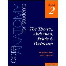 Core Anatomy for Students: Thorax, Abdomen, Pelvis and Perineum V. 2