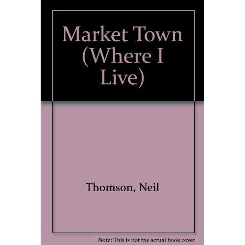 Market Town (Where I Live)
