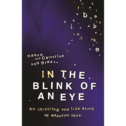 In the Blink of an Eye: An Inspiring And True Story Of Enduring Love
