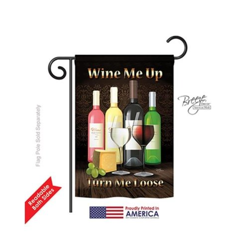Breeze Decor 67030 Wine Me Up, Turn Me Loose 2-Sided Impression Garden Flag - 13 x 18.5 in.