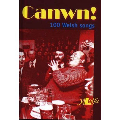Canwn! 100 Welsh Songs