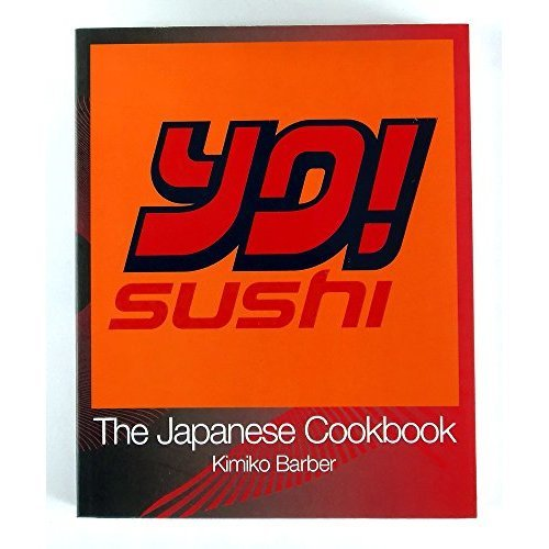 YO! SUSHI - THE JAPANESE COOKBOOK