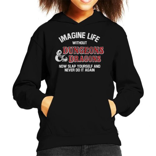 Imagine Life Without Dungeons And Dragons Now Slap Yourself Kid's Hooded Sweatshirt