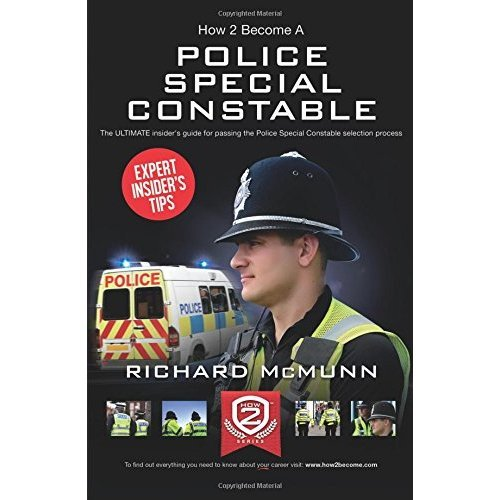 How to become a Police Special Constable: The ULTIMATE insider's guide for passing the Police Special Constable selection process: 1 (How2become)