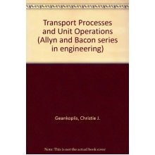 Transport Processes and Unit Operations (Allyn and Bacon series in engineering)
