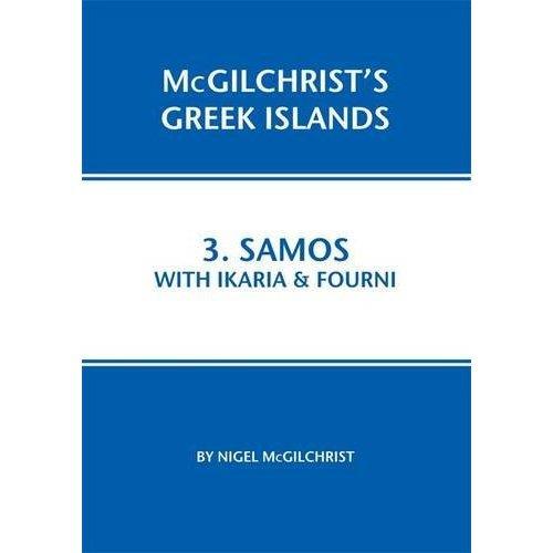 Samos with Ikaria & Fourni: 3 (McGilchrist's Greek Islands)