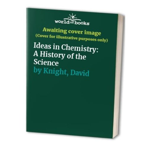 Ideas in Chemistry: A History of the Science