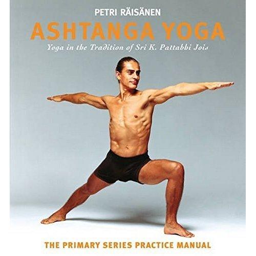 Ashtanga Yoga: The Yoga Tradition of Sri K. Pattabhi Jois: The Primary Series Practice Manual