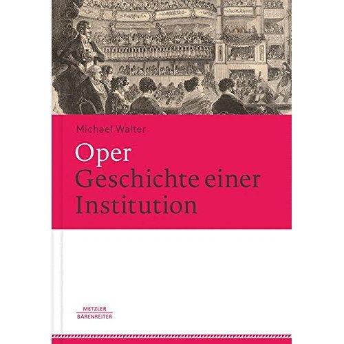 Oper. Geschichte Einer Institution