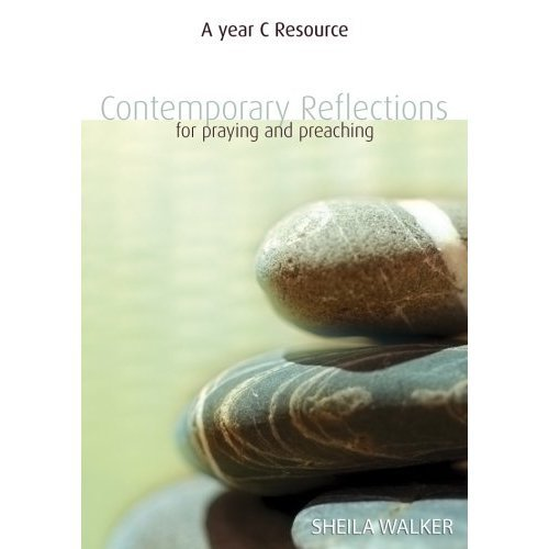 Contemporary Reflections For Prayer and Worship: Year C