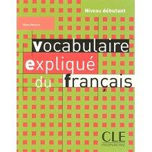 Vocabulaire Explique Du Francais: Livre Debutant