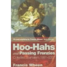 Hoo-hahs and Passing Frenzies: Collected Journalism, 1991 - 2001