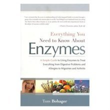 Enzymedica Everything You Need to Know About Enzymes - Tom Bohager