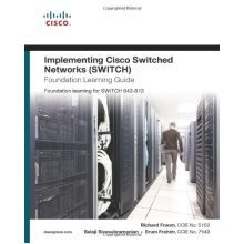 Implementing Cisco IP Switched Networks (SWITCH) Foundation Learning Guide: Foundation Learning for SWITCH 642-813 (Foundation Learning Guide Series)