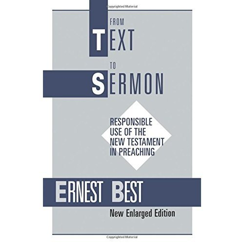 From Text to Sermon: Responsible Use of the New Testament in Preaching