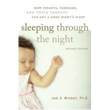 Sleeping Through the Night, Revised Edition: How Infants, Toddlers, and Their Parents Can Get a Good Night's Sleep (Paperback)