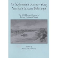 An Englishman's Journey along America's Eastern Waterways: The 1831 Illustrated Journal of Herbert Holtham's Travels (0)