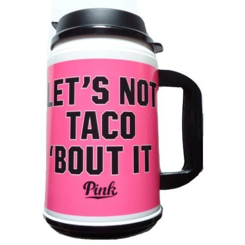 "Victoria's Secret Pink ""Let's Not Taco 'Bout It"" Chug Mug Tumbler"