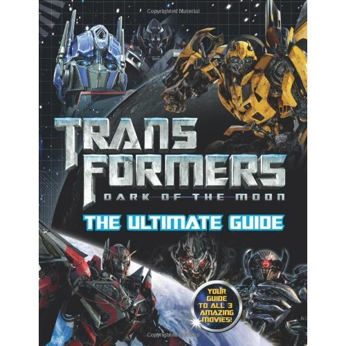 Transformers: The Ultimate Guide (Transformers 3)
