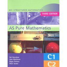 MEI AS Pure Mathematics 3rd Edition: Core 1 & 2 (MEI Structured Mathematics (A+AS Level))