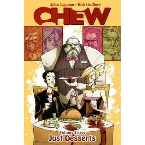Chew: Just Desserts V. 3