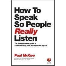 How to Speak So People Really Listen
