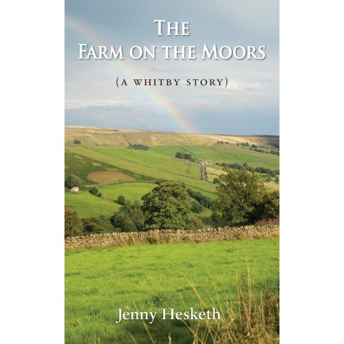 The Farm on the Moors: (A Whitby Story) (The Whitby Story Series)