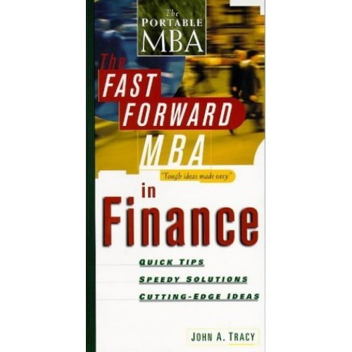 The Fast Forward MBA in Finance (Fast Forward MBA Series)