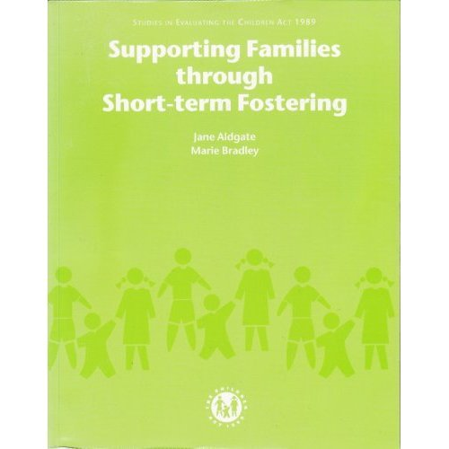 Supporting Families Through Short-term Fostering (Studies in Evaluating the Children Act 1989)