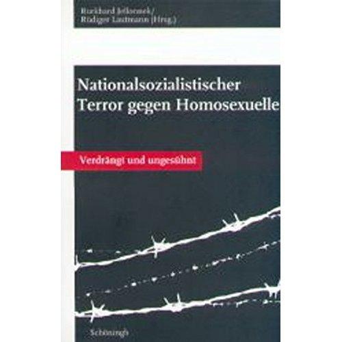 Nationalsozialistischer Terror gegen Homosexuelle. Verdrängt und ungesühnt.