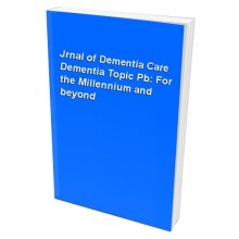 Jrnal of Dementia Care Dementia Topic Pb: For the Millennium and beyond
