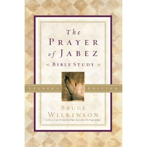 The Prayer of Jabez Bible Study Leader's Edition: Breaking Through to the Blessed Life (Breakthrough)