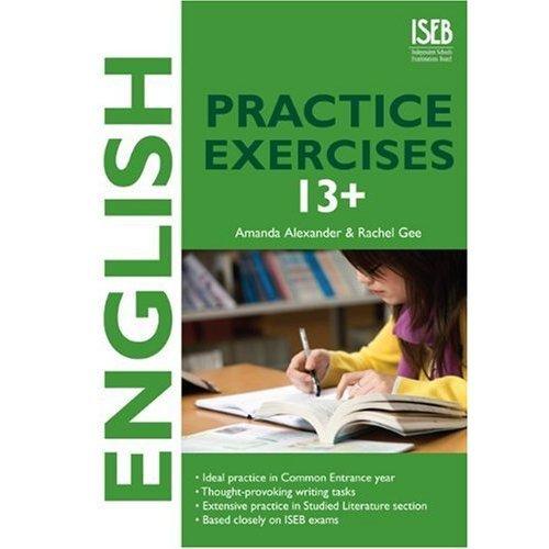 English Practice Exercises 13+: Common Entrance style practice questions (Practice Exercises at 11+/13+)