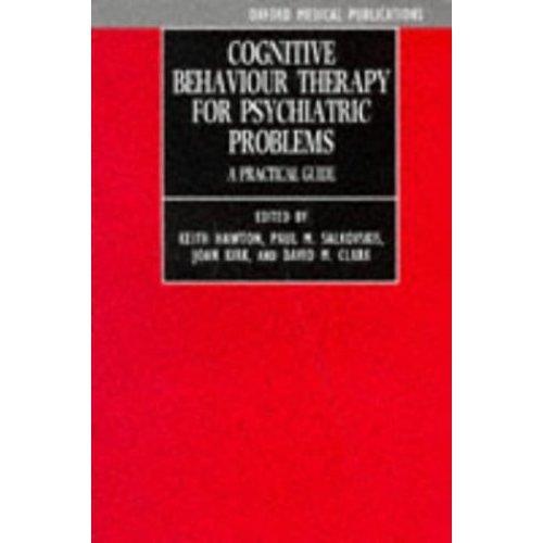 Cognitive Behaviour Therapy For Psychiatric Problems: A Practical Guide (Oxford Medical Publications)