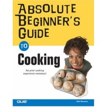 Absolute Beginner's Guide to Cooking (Absolute Beginner's Guides)